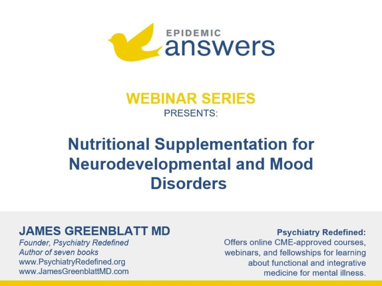 Nutritional Supplementation for Neurodevelopmental and Mood Disorders with James Greenblatt MD